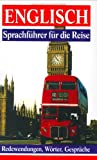 img - for Sprachf hrer f r die Reise Englisch. W rter, Gespr che, Redewendungen. book / textbook / text book