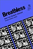 Breathless: Jean-Luc Godard, Director (Rutgers Films in Print series)