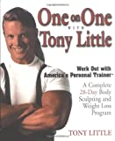 One on One with Tony Little: The Complete 28-Day Body Sculpting And Weight Loss Program