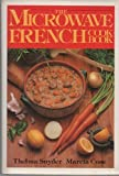 The Microwave French Cookbook, Thelma Snyder and Marcia Cone, 0442281552