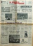 NOUVELLE REPUBLIQUE (LA) [No 6614] du 17/06/1966 - LES FUSEES FRANCAISES VONT QUITTER L'ALLEMAGNE - VON KIELMANSEGG SUCCEDERAIT AU GENERAL CREPIN - LES SPORTS - KIKI CARON - MICHEL JAZY - CHOU EN-LAI A BUCAREST POUR DESSERRER LES LIENS DU PACTE DE VARSOVIE - 8 SATELLITES U.S. LANCES AVEC UNE SEULE FUSEE - PISANI ET LES FRANCAIS ET LES LOGEMENTS - BERNARD LEJAY DEVANT LES ASSISES DE VERSAILLES - LE POLICIER LOISEAU CONDAMNE AVEC SURSIS - EST-CE LA FIN DES 2 BLOCS PAR ROURE - PHIL HILL ET