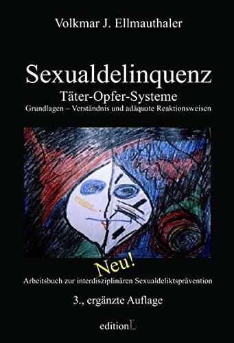 Sexualdelinquenz Tater Opfer Systeme Psychosoziale Grundlagen