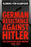 German Resistance Against Hitler: The Search for Allies Abroad, 1938-1945 (Clarendon Paperbacks)