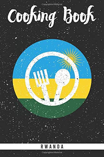 Cooking Book Rwanda Self Writing Cookbook For The Rwandan Cuisine Blank Journal Recipe Book To Fill Out All Your Favourite African Meals Kar Mes 9798622249945 Amazon Com Books