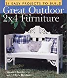 img - for Great Outdoor 2x4 Furniture: 21 Easy Projects to Build book / textbook / text book