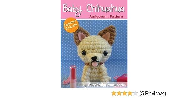 Amazon com: Baby Chihuahua Amigurumi Pattern - [Beginner Friendly