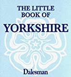 The Little Book of Yorkshire by Paul Jackson front cover