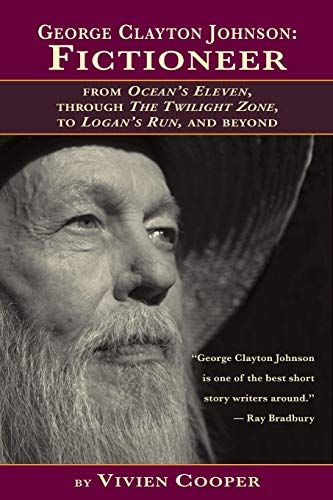 George Clayton Johnson: Fictioneer from Ocean's Eleven, Through the Twilight Zone, to Logan's Run