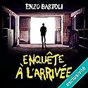 Enquête à l'arrivée (La Brigade criminelle 3) | Livre audio Auteur(s) : Enzo Bartoli Narrateur(s) : François Montagut