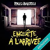 Enquête à l'arrivée (La Brigade criminelle 3) | Enzo Bartoli