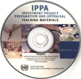 IPPA investment project preparation and Appraisal : Teaching materials; Modules 1-7, United Nations Industrial Development Organization, 9211064279