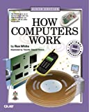 How Computers Work, Ron White, 0789725495
