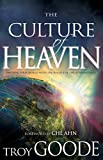 img - for The Culture of Heaven: Infusing Your World with the Reality of the Supernatural book / textbook / text book