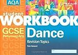 AQA GCSE Performing Arts: Workbook: Dance - Revision Topics