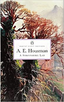 A Shropshire Lad (Penguin Classics: Poetry First Editions)