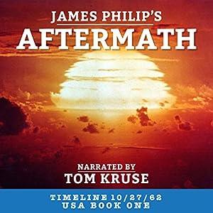 Aftermath (Timeline 10/27/62 - USA) Audiobook