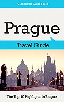 Prague Travel Guide: The Top 10 Highlights in Prague (Globetrotter Guide Books) by [Cook, Marc]