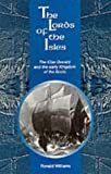 The Lords of the Isles: Clan Donald and the Early Kingdom of the Scots