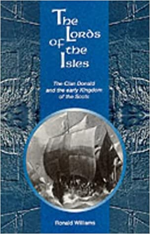 Book The Lords of the Isles: The Clan Donald and the Early Kingdom of the Scots
