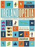 Irelandopedia: A Compendium of Map, Facts and Knowledge: An Adventure Around Ireland