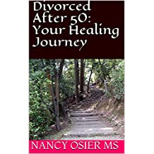 Divorced After 50: Your Healing Journey