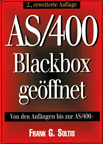 AS/400 Blackbox geöffnet: von den Anfängen bis zur AS/000e - Konzeption einer IT Platform (Server IT 2) (German Edition)