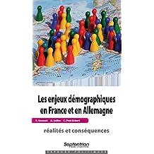 Les enjeux démographiques en France et en Allemagne: réalités et conséquences (Espaces Politiques) (French Edition)