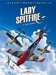 Lady Spitfire, tome 2 : Der Henker par Sébastien Latour