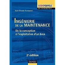Ingénierie de la maintenance - 2ème édition : De la conception à l'exploitation d'un bien (Gestion indiustrielle) (French Edition)
