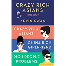 The Crazy Rich Asians Trilogy Box Set: Crazy Rich Asians; China Rich Girlfriend; Rich People Problems