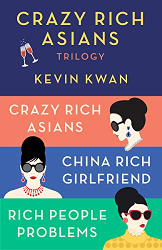 The Crazy Rich Asians Trilogy Box Set: Crazy Rich Asians; China Rich Girlfriend; Rich People Problems ()