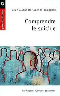 Comprendre le suicide par  Brian L. Mishana