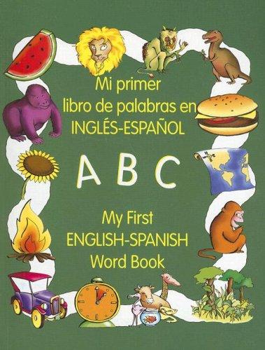 My First English-Spanish Word Book/Mi Primer Libro de Palabras En Ingles-Espanol