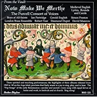 Now Make We Merthe:  Medieval English Lyrics, Rounds and Carols