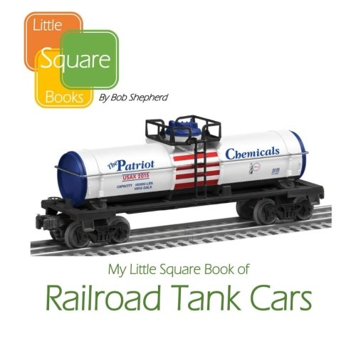 My Little Square Book of Railroad Tank Cars (All About Trains) (Volume ()