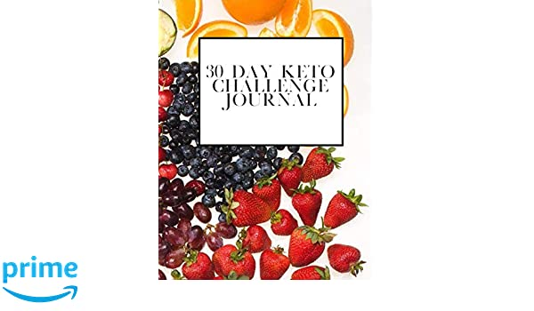 Amazon com: 30 Day Keto Challenge Journal: Weight loss guide
