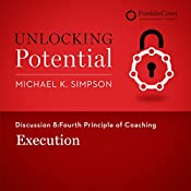 Discussion 8: Fourth Principle of Coaching - Execution | Michael K. Simpson,  FranklinCovey