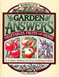 img - for Rodale's Garden Answers: Vegetables, Fruits, and Herbs : At-A-Glance Solutions for Every Gardening Problem book / textbook / text book