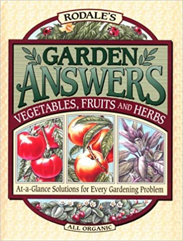 rodales garden answers vegetables fruits and herbs at a glance solutions for every gardening problem fern marshall bradley 9780875966397 - Garden Answers