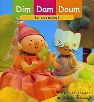 Dim Dam Doum : Le carnaval par Katherine Roumanoff