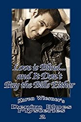Denim Blues Mysteries, Book 2: Love is Blind...and It Don't Pay the Bills Either