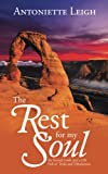 img - for The Rest for My Soul: An Inward Look into a Life Full of Trials and Tribulations book / textbook / text book