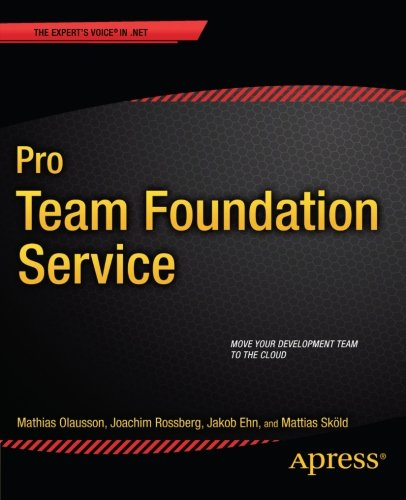 Pro Team Foundation Service (Expert's Voice in .NET)