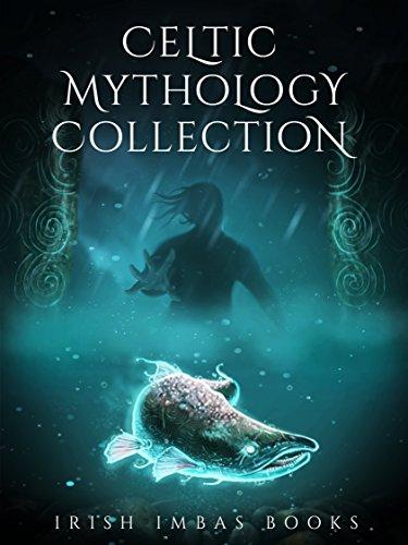 Irish Imbas: Celtic Mythology Collection 2017: (The Celtic Mythology Collections)