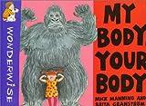 My Body, Your Body, Mick Manning and Brita Granström, 053115324X