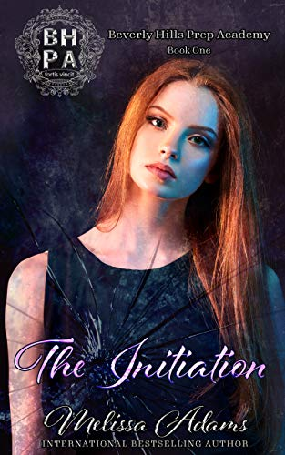 The Initiation: A  High School Light Bully Romance (Beverly Hills Prep Academy Book 1)