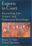 Experts in Court, Bruce Dennis Sales and Daniel W. Shuman, 1591472466