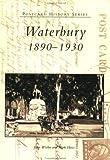 Waterbury 1890-1930  (CT)   (Postcard History Series)