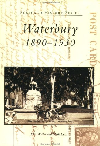 Waterbury 1890-1930  (CT)   (Postcard History Series)