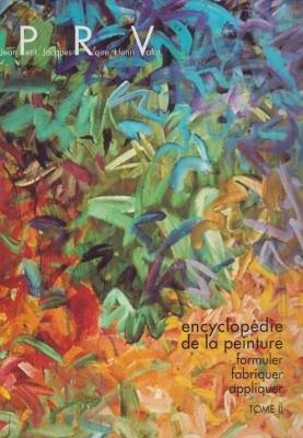 Encyclopedie De La Peinture Formuler Fabriquer Appliquer Tome 2 9782905519313 Amazon Com Books